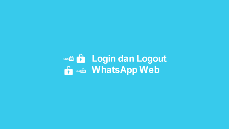 cara login dan logout whatsapp web